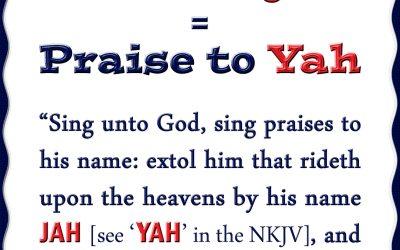 Hallelujah Equals Praise To Yah
