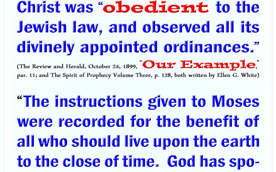 Christ Obeyed the Jewish Law and We Should Obey His Instructions Given Through Moses