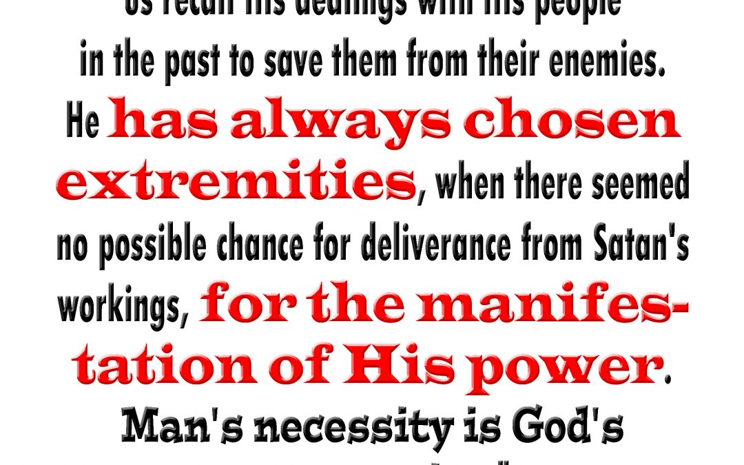 God Has Always Chosen Extremities for the Manifestation of His Power