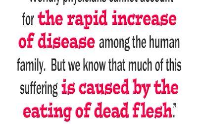 The Rapid Increase of Disease is Caused by Eating Dead Flesh