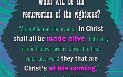 The Righteous Dead Will be Raised to Life When Christ Returns