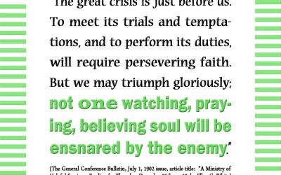 Not One Watching, Praying, Believing Soul Will be Ensnared