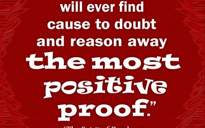 Unbelief Will Doubt the Most Positive Proof