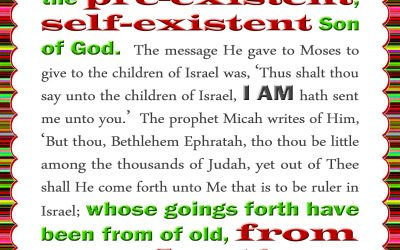 Christ is Pre-existent and Self-existent, From Everlasting